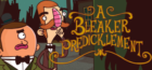 The Adventures of Bertram Fiddle: Episode 2: A Bleaker Predicklement